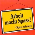 arbeit_macht_spass