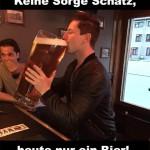 Schatz_nur_ein_Bier